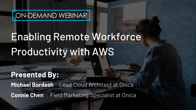 Enabling Remote Workforce Productivity with AWS