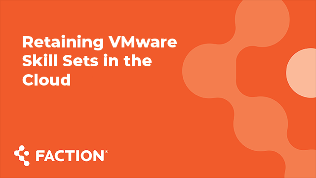 Retaining VMware Skill Sets in the Cloud