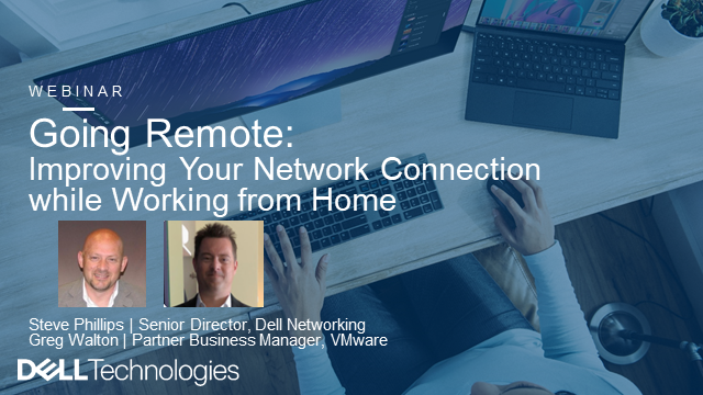 Going Remote: Improving your network connection while working from home