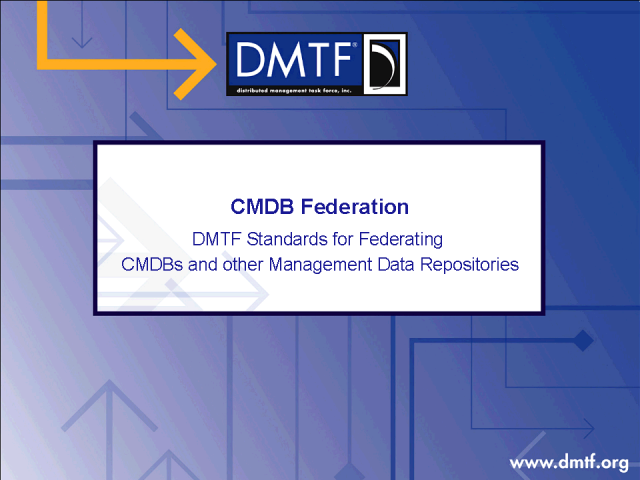 CMDB Federation: DMTF Standards for Federating Data and MDRs