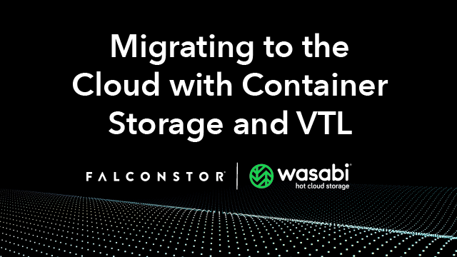 Migrating to the Cloud with Container Storage and VTL