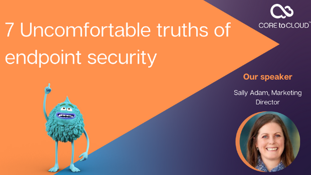 7 Uncomfortable truths of endpoint security