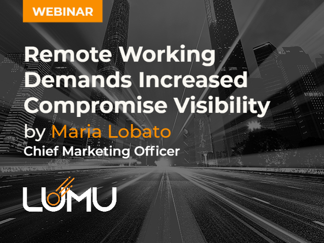 Remote Working Demands Increased Compromise Visibility