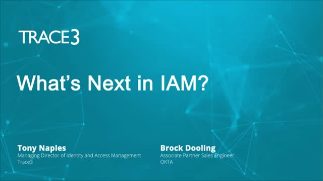 What's Next in IAM?