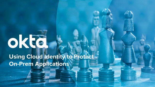 Using Cloud Identity to Protect On-Prem Applications