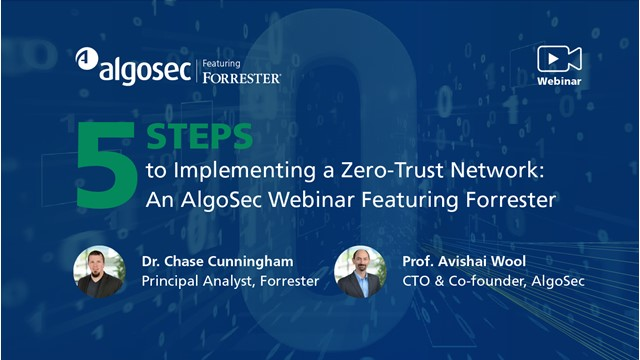 5 Practical Steps to Implementing a Zero-Trust Network - with Forrester Research