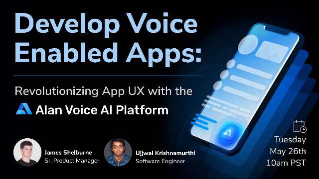Develop Voice Enabled Apps: Revolutionizing App UX with the Alan Platform