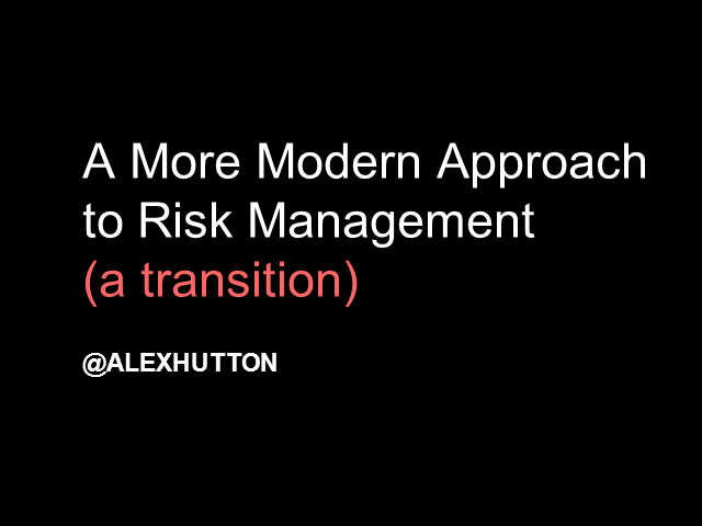 The Transition to a Modern Approach to Risk Management