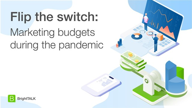 Flip the Switch: Marketing budgets during the pandemic