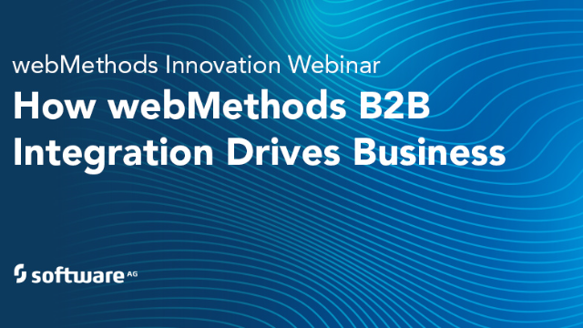 How webMethods B2B Integration Drives Business