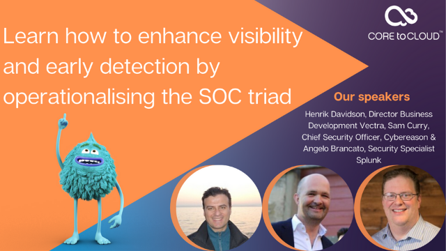 Learn how to enhance visibility and early detection by operationalising the SOC