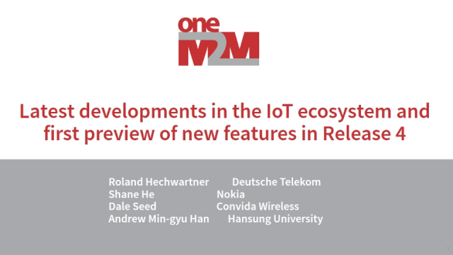 Latest developments in IoT ecosystem and first preview of features in Release 4