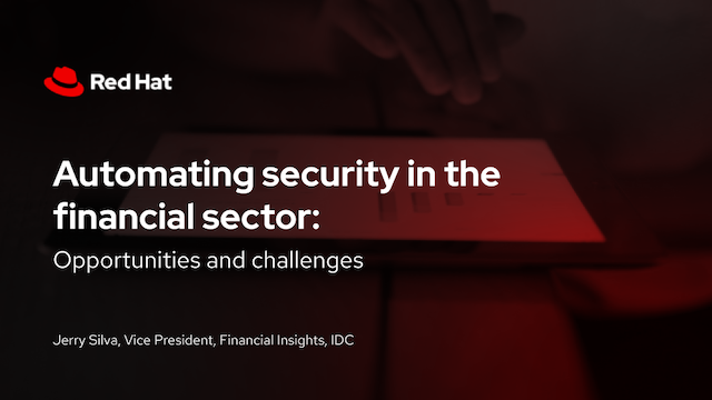 Automating security in the financial sector: opportunities and challenges
