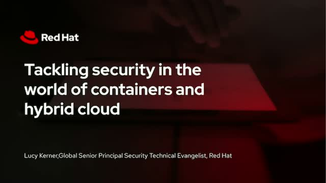 Tackling security in the world of containers and hybrid cloud v2