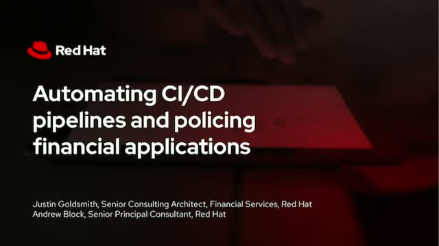 Automating CI/CD pipelines and policing financial applications