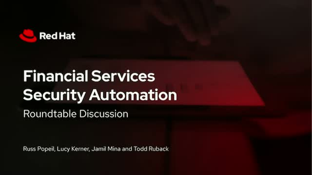Financial Services Security Automation Roundtable Discussion