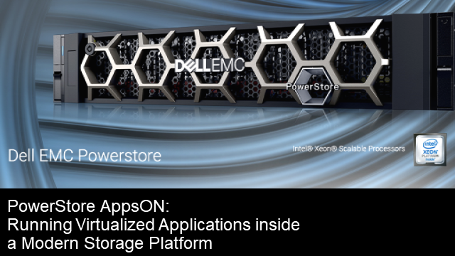 PowerStore AppsON: Virtualized Applications inside a Modern Storage Platform