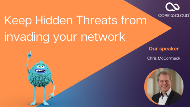 Keep Hidden Threats from invading your network