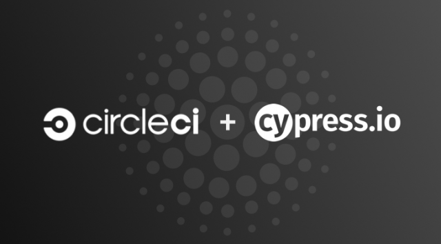 Faster, easier, end-to-end testing with CircleCI and Cypress