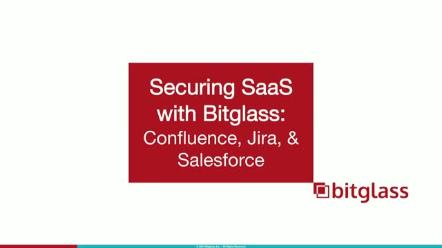 Securing SaaS with Bitglass: Confluence, Jira, & Salesforce (APAC)