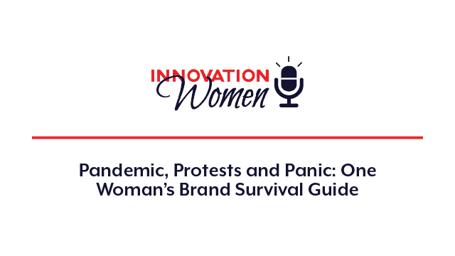 Pandemic, Protests and Panic: One Woman's Brand Survival Guide
