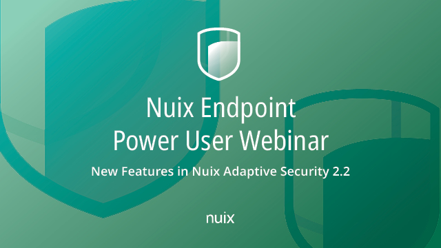 New Features in Nuix Adaptive Security 2.2