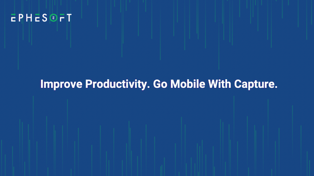 Improve Productivity. Go Mobile With Capture.