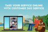 Take Your Service Online With Customer 360 Service
