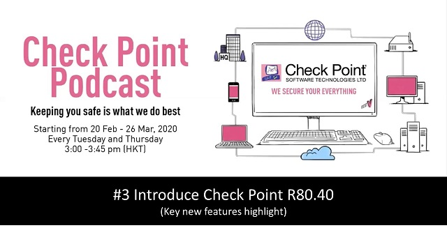 *Hong Kong - Cantonese* Podcast #3: Introduce Check Point R80.40