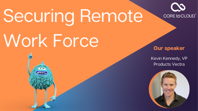 Securing Remote Work Force