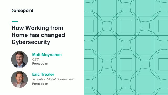 How Working from Home has changed Cybersecurity with CEO Matt Moynahan