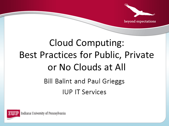 Cloud Computing: Best Practices for Public, Private or No Clouds At All