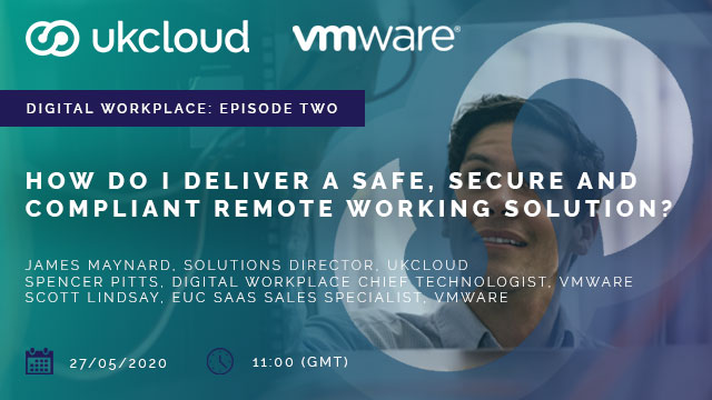 How do I deliver safe, secure & compliant remote working solutions?