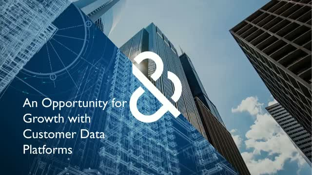 An Opportunity for Growth with Customer Data Platforms