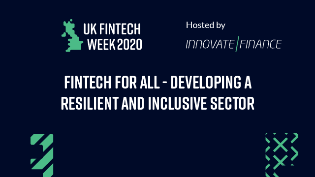 FinTech for All - Developing a Resilient and Inclusive Sector