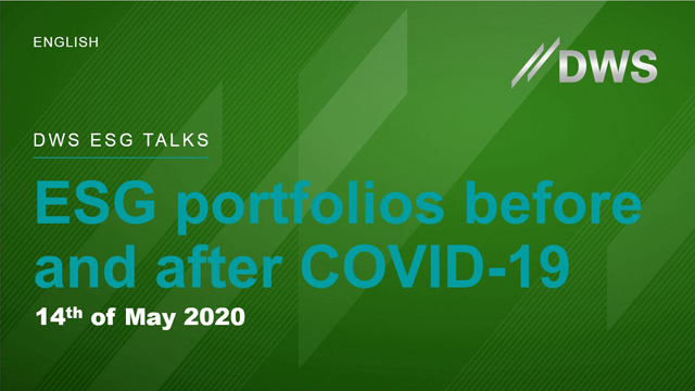DWS ESG TALKS: Creating ESG investment portfolios before and after COVID-19