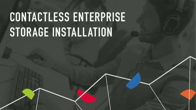 Demonstration: Contactless Enterprise Storage Installation