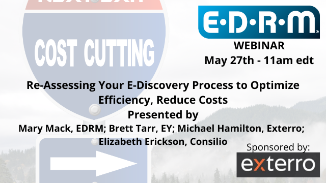 Re-Assessing Your E-Discovery Process to Optimize Efficiency, Reduce Costs