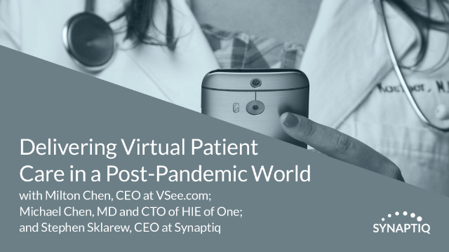 Delivering Virtual Patient Care in a Post-Pandemic World