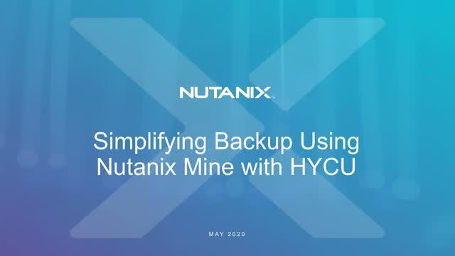Simplifying Backup Using Nutanix Mine with HYCU