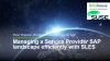The Service Provider SAP Landscape: Managing It Efficiently with SLES