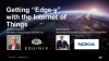 "Getting ""Edge-y"" with the Internet of Things"