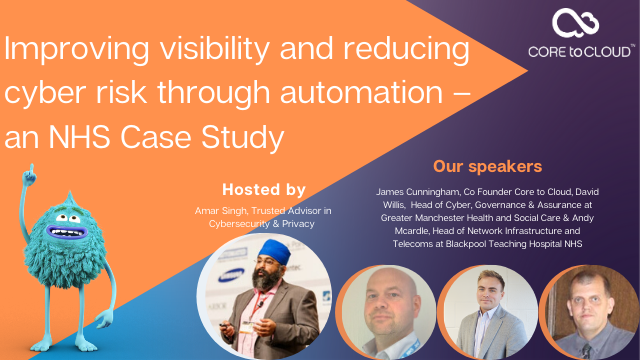 Improving visibility and reducing cyber risk through automation - NHS Case Study
