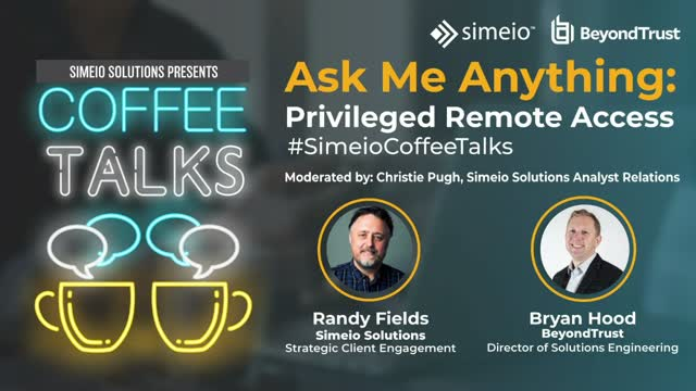 Ask Me Anything About Privileged Remote Access: Bryan Hood And Randy Fields