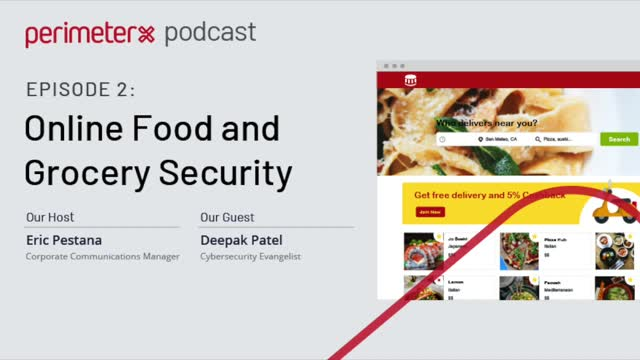 PerimeterX Podcast Ep. 2: Online Food and Grocery Security