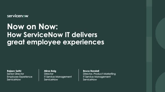 How ServiceNow IT delivers great employee experiences