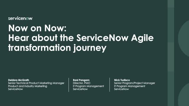Hear about the ServiceNow Agile transformation journey