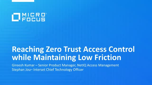 Reaching Zero Trust Access Control while Maintaining Low Friction
