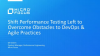 Shift Performance Testing Left to Overcome Obstacles to DevOps & Agile Practices