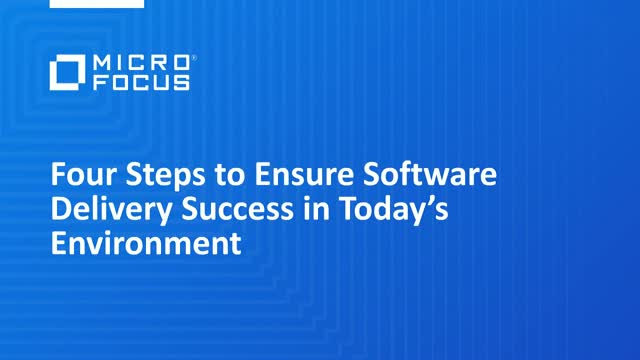 Four Steps to Ensure Software Delivery Success in Today's Environment